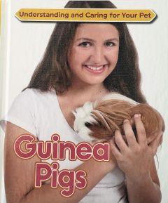 Guniea Pigs (Understanding & Caring for Your Pet)